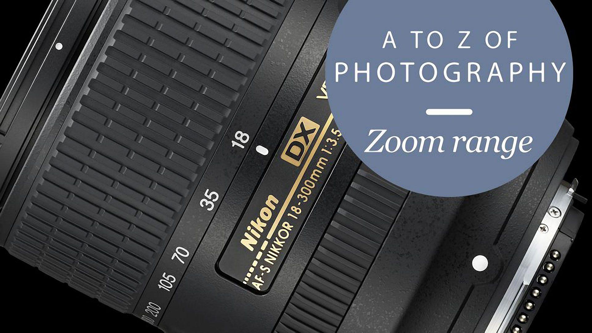 TechRadar A-Z: zoom range